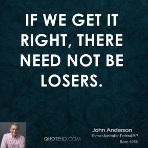 If we get it right, there need not be losers.