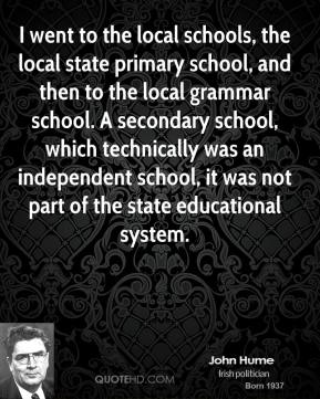 John Hume - I went to the local schools, the local state primary school, and then to the local grammar school. A secondary school, which technically was an independent school, it was not part of the state educational system.