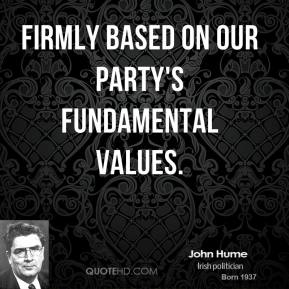 firmly based on our party's fundamental values.