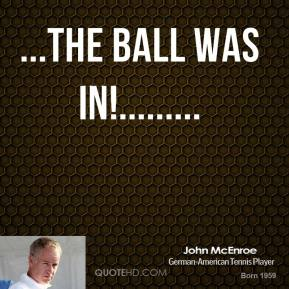 ...The ball was in!.........
