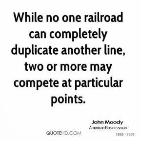 While no one railroad can completely duplicate another line, two or more may compete at particular points.