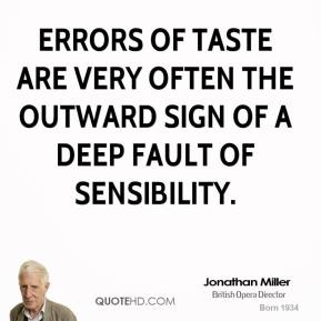 Errors of taste are very often the outward sign of a deep fault of sensibility.