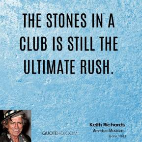 The Stones in a club is still the ultimate rush.