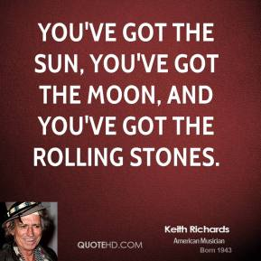 You've got the sun, you've got the moon, and you've got the Rolling Stones.