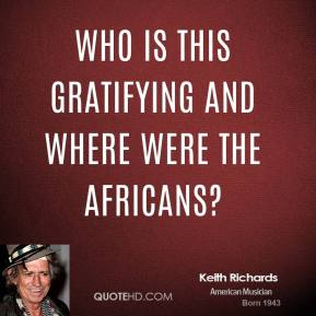 Who is this gratifying and where were the Africans?