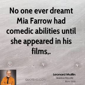 No one ever dreamt Mia Farrow had comedic abilities until she appeared in his films.