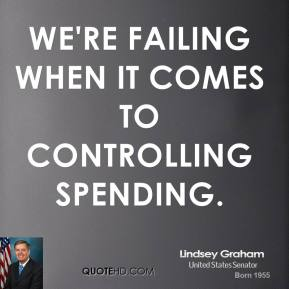 We're failing when it comes to controlling spending.