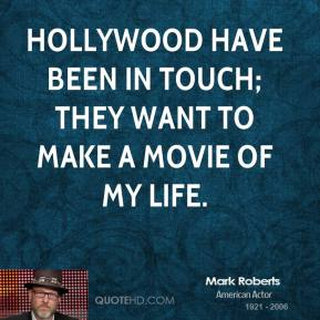 Hollywood have been in touch; they want to make a movie of my life.