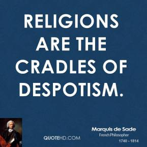 Religions are the cradles of despotism.