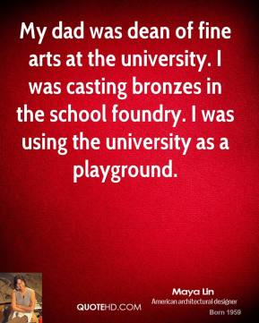 My dad was dean of fine arts at the university. I was casting bronzes in the school foundry. I was using the university as a playground.