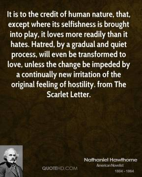 selfish and selfless love in the scarlet letter by nathaniel hawthorne The scarlet letter by nathaniel hawthorne home / literature / the scarlet letter / characters /  maybe it's just a mother's love—or many it's something a lot .
