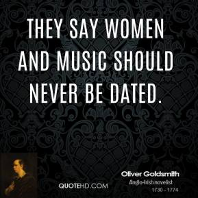 They say women and music should never be dated.