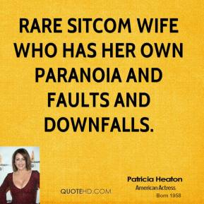 rare sitcom wife who has her own paranoia and faults and downfalls.