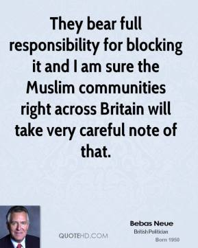They bear full responsibility for blocking it and I am sure the Muslim communities right across Britain will take very careful note of that.