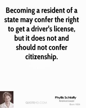 Becoming a resident of a state may confer the right to get a driver's license, but it does not and should not confer citizenship.