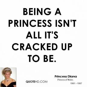 Princess Diana - Being a princess isn't all it's cracked up to be.