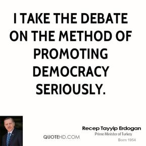 I take the debate on the method of promoting democracy seriously.