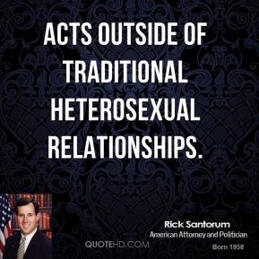 acts outside of traditional heterosexual relationships.