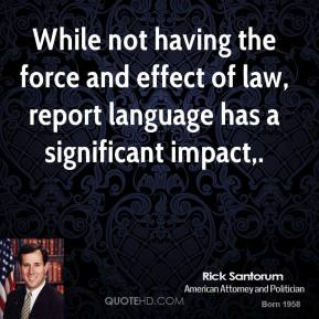 While not having the force and effect of law, report language has a significant impact.