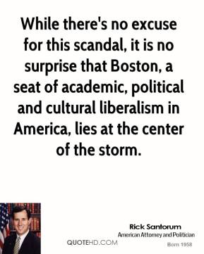 While there's no excuse for this scandal, it is no surprise that Boston, a seat of academic, political and cultural liberalism in America, lies at the center of the storm.