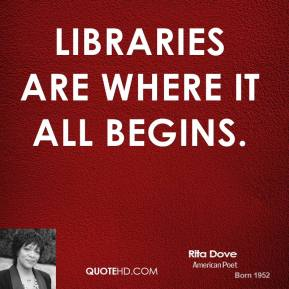Libraries are where it all begins.