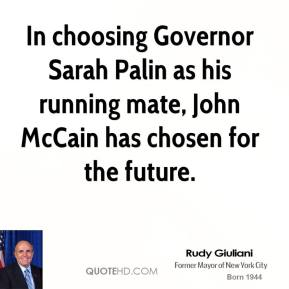 In choosing Governor Sarah Palin as his running mate, John McCain has chosen for the future.