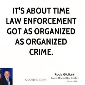 It's about time law enforcement got as organized as organized crime.