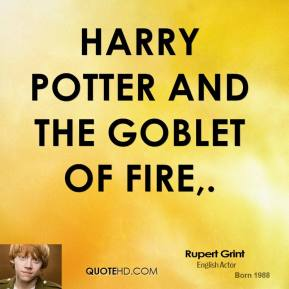 Rupert Grint  - Harry Potter and the Goblet of Fire.