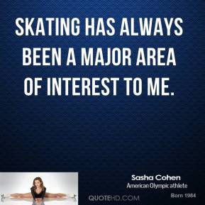 Skating has always been a major area of interest to me.
