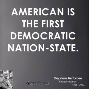 American is the first democratic nation-state.