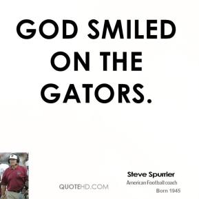 God smiled on the Gators.