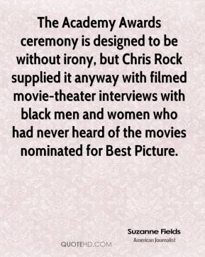 The Academy Awards ceremony is designed to be without irony, but Chris Rock supplied it anyway with filmed movie-theater interviews with black men and women who had never heard of the movies nominated for Best Picture.