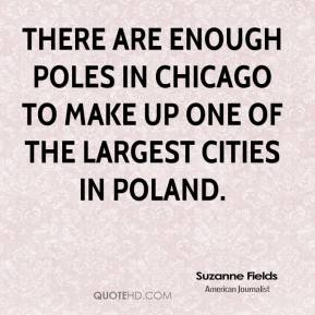 There are enough Poles in Chicago to make up one of the largest cities in Poland.