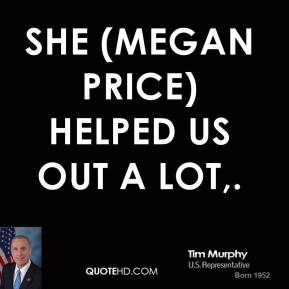 She (Megan Price) helped us out a lot.
