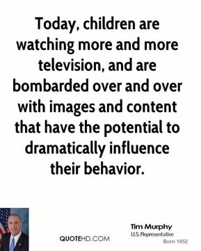 Today, children are watching more and more television, and are bombarded over and over with images and content that have the potential to dramatically influence their behavior.