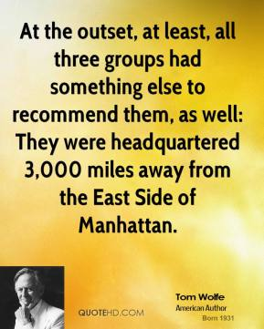 At the outset, at least, all three groups had something else to recommend them, as well: They were headquartered 3,000 miles away from the East Side of Manhattan.