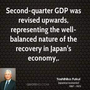 Toshihiko Fukui  - Second-quarter GDP was revised upwards, representing the well-balanced nature of the recovery in Japan's economy.