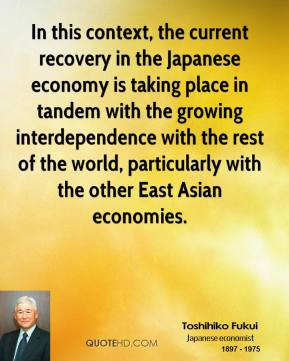 In this context, the current recovery in the Japanese economy is taking place in tandem with the growing interdependence with the rest of the world, particularly with the other East Asian economies.