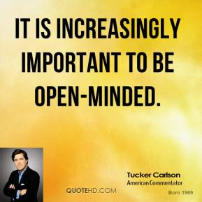 It is increasingly important to be open-minded.