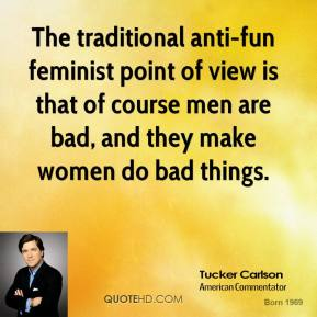 The traditional anti-fun feminist point of view is that of course men are bad, and they make women do bad things.