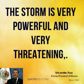 The storm is very powerful and very threatening.