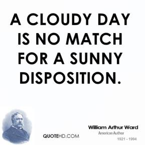 A cloudy day is no match for a sunny disposition.