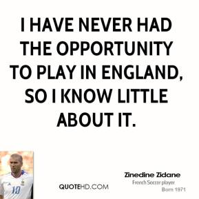 I have never had the opportunity to play in England, so I know little about it.