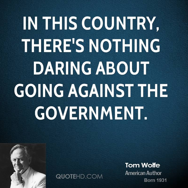 In this country, there's nothing daring about going against the government.