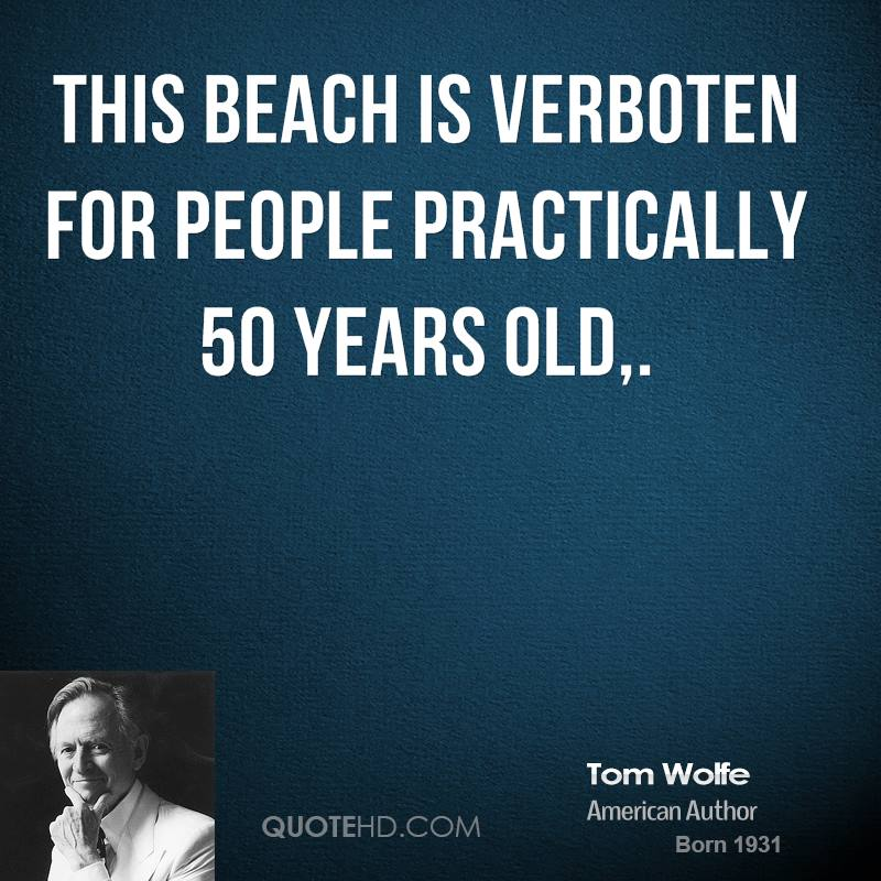 This beach is verboten for people practically 50 years old.