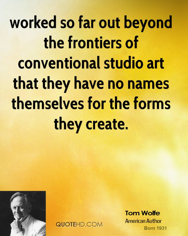worked so far out beyond the frontiers of conventional studio art that they have no names themselves for the forms they create.
