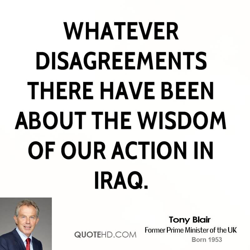 whatever disagreements there have been about the wisdom of our action in Iraq.
