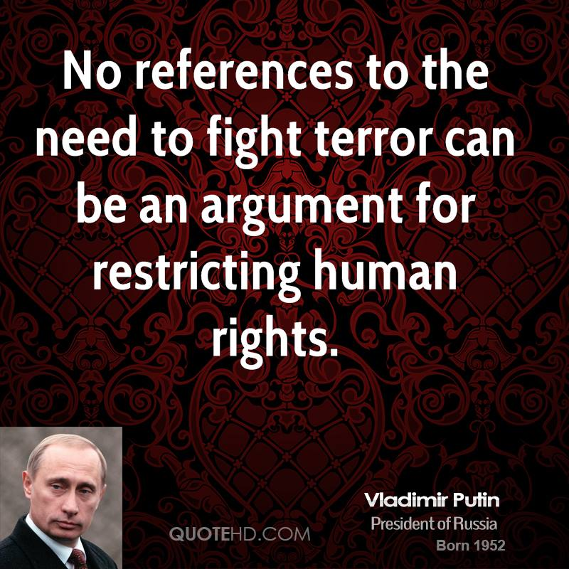 No references to the need to fight terror can be an argument for restricting human rights.