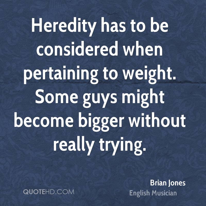 Heredity has to be considered when pertaining to weight. Some guys might become bigger without really trying.