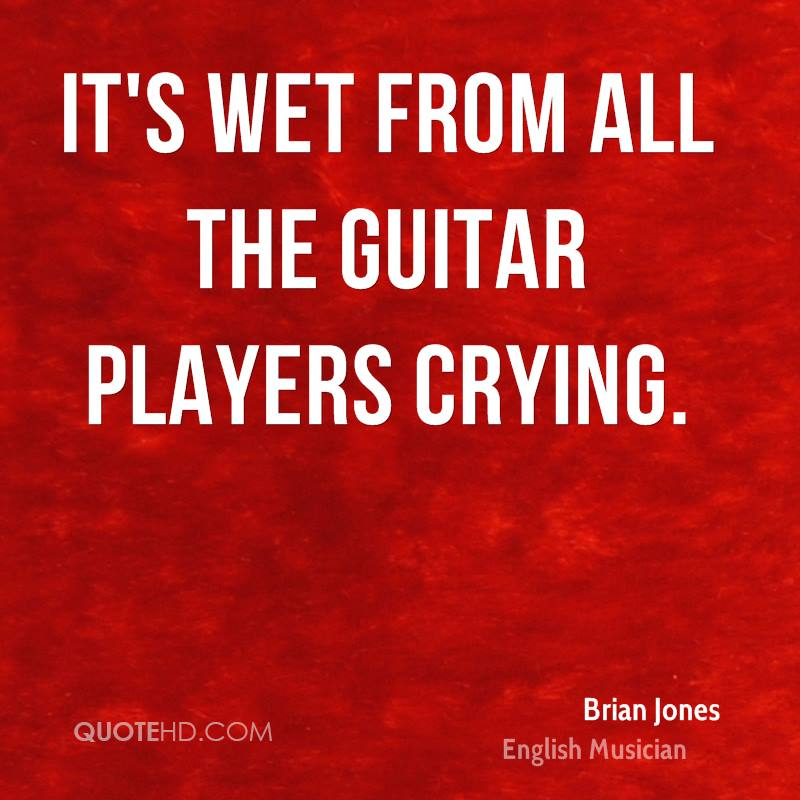 It's wet from all the guitar players crying.